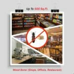 Wood Borer Control For Restaurant | Offices | Shops | Up To 500 Sq. Ft. Area